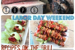 Labor Day Weekend Recipes on the Grill