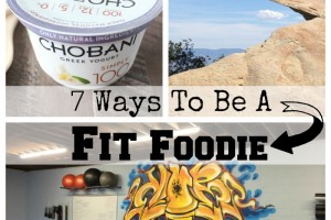 7 Ways To Be A Fit Foodie