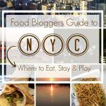Food Bloggers Guide To NYC: Where To Eat, Stay & Play
