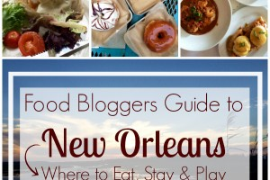 Food Bloggers Guide to New Orleans