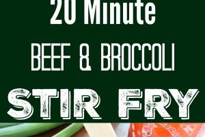 20 Minute Beef & Broccoli Stir Fry Recipe