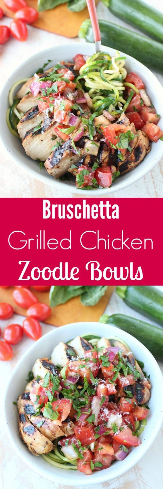 Bruschetta Grilled Chicken Zoodle Bowls