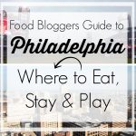 Food Bloggers Guide to Philadelphia: Where to Eat, Stay & Play