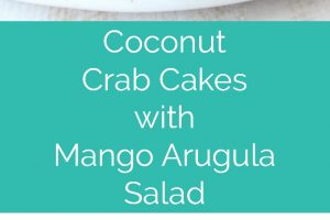 Coconut Crab Cakes are topped with a Mango Arugula Salad in this tropical inspired recipe, perfect as an appetizer or entree!