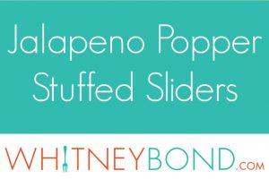 Jalapeno Popper Stuffed Sliders