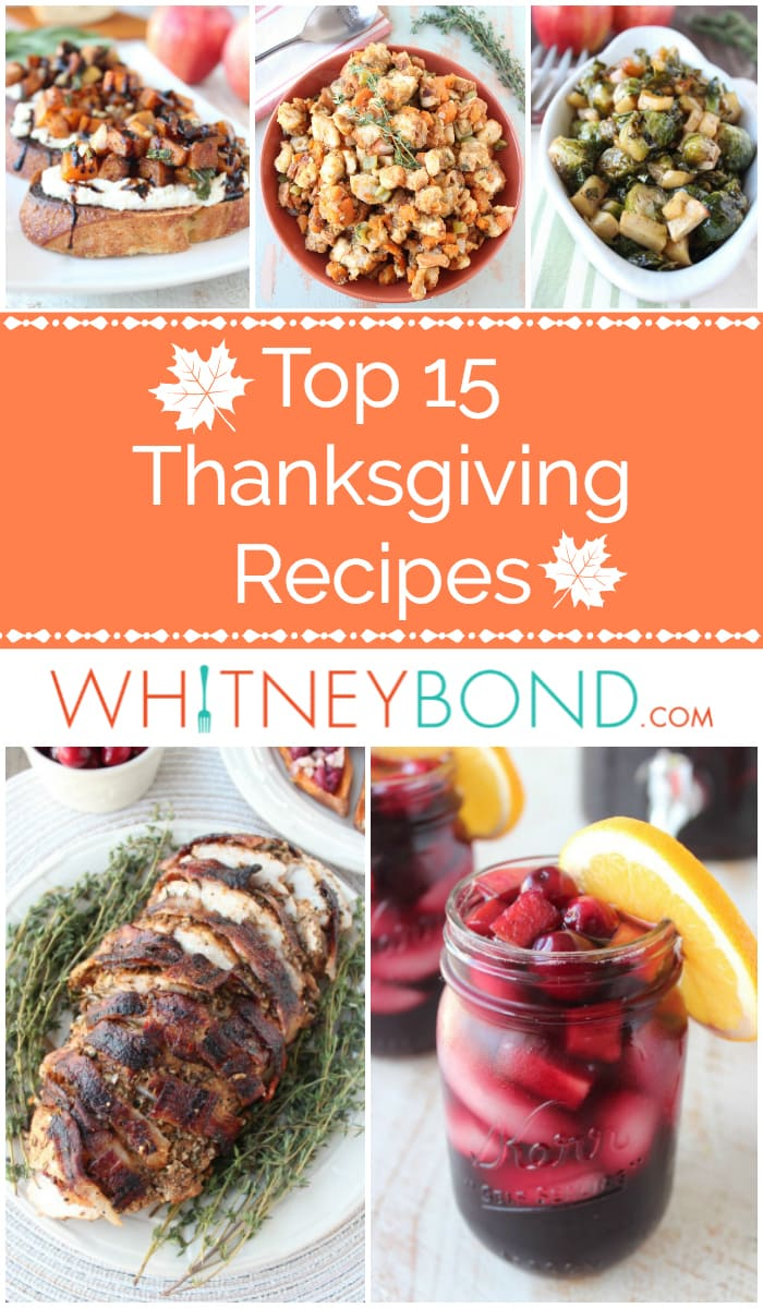 From Cranberry Glazed Turkey Breasts to Slow Cooker Sweet Potato Stuffing, these are the Top 15 Thanksgiving Recipes on the food blog WhitneyBond.com!