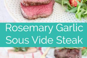 Rosemary Garlic Sous Vide Steak Recipe Collage