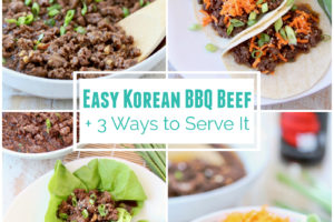 Easy Korean BBQ Beef + 3 Ways to Serve It