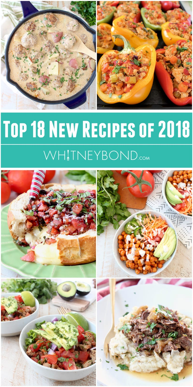 """Collage of 6 images of recipes with text overlay """"top 18 new recipes of 2018, WhitneyBond.com"""""""